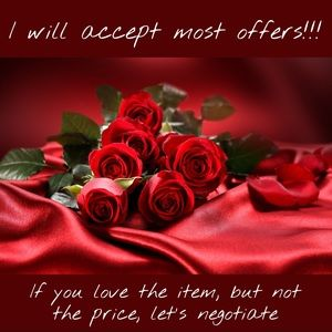 🌹 Offers Welcome! 🌹